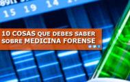 10 COSAS QUE DEBES SABER SOBRE MEDICINA FORENSE